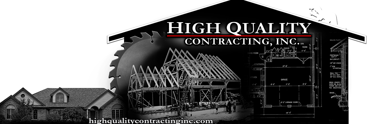 High Quality Contracting Inc - Franklin Wisconsin General Contractor/ Quality You Can Trust